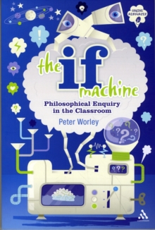 The If Machine : Philosophical Enquiry in the Classroom, Paperback / softback Book