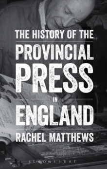 The History of the Provincial Press in England, Hardback Book