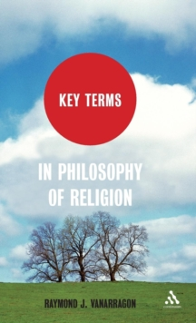 Key Terms in Philosophy of Religion, Hardback Book