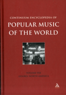 Continuum Encyclopedia of Popular Music of the World : Genres: North America v. 8, Hardback Book