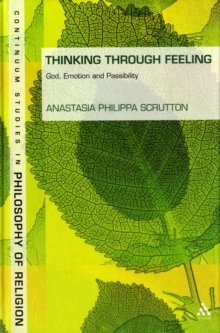 Thinking Through Feeling : God, Emotion and Passibility, Hardback Book