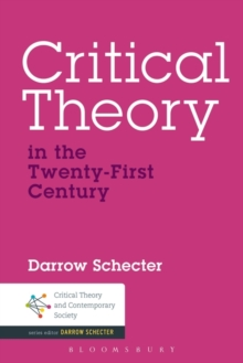 Critical Theory in the Twenty-First Century, Hardback Book