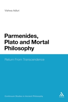 Parmenides, Plato and Mortal Philosophy, Paperback Book