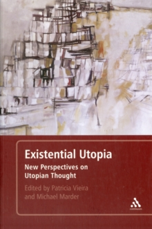 Existential Utopia : New Perspectives on Utopian Thought, Paperback / softback Book