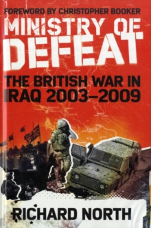 Ministry of Defeat : The British in Iraq, Hardback Book
