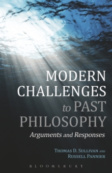 Modern Challenges to Past Philosophy : Arguments and Responses, Paperback / softback Book