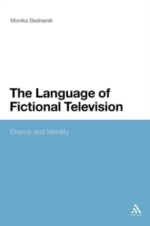 The Language of Fictional Television : Drama and Identity, Paperback Book