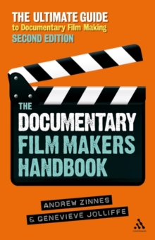 The Documentary Film Maker's Handbook : The Ultimate Guide to Documentary Filmmaking, Paperback Book