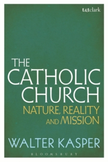 The Catholic Church : Nature, Reality and Mission, Paperback / softback Book