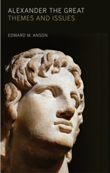 Alexander the Great : Themes and Issues, Paperback / softback Book