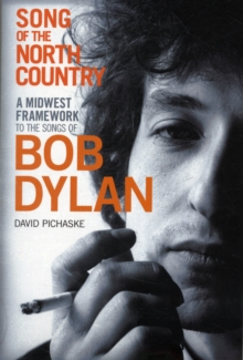 Song of the North Country : A Midwest Framework to the Songs of Bob Dylan, Paperback / softback Book