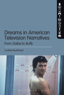 Dreams in American Television Narratives : From Dallas to Buffy, Hardback Book