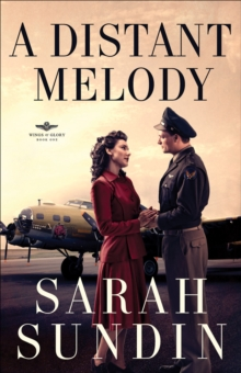 A Distant Melody (Wings of Glory Book #1) : A Novel, EPUB eBook