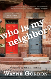 Who Is My Neighbor? : Lessons Learned From a Man Left for Dead, EPUB eBook
