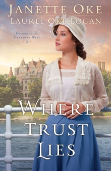 Where Trust Lies (Return to the Canadian West Book #2), EPUB eBook