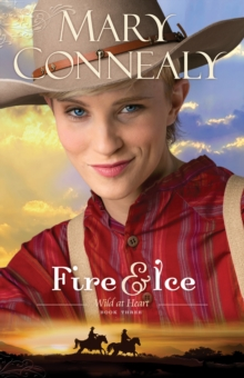 Fire and Ice (Wild at Heart Book #3), EPUB eBook