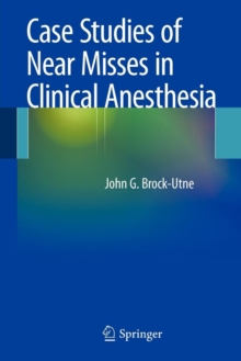 Case Studies of Near Misses in Clinical Anesthesia, Paperback Book