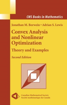 Convex Analysis and Nonlinear Optimization : Theory and Examples, Paperback / softback Book