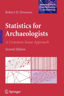 Statistics for Archaeologists : A Common Sense Approach, Paperback / softback Book