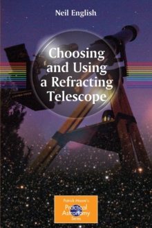 Choosing and Using a Refracting Telescope, Paperback Book