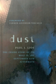 Dust : The Inside Story of Its Role in the September 11th Aftermath, Paperback / softback Book