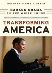 Transforming America : Barack Obama in the White House, Paperback / softback Book