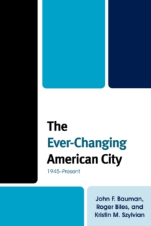 The Ever-Changing American City : 1945-Present, Paperback / softback Book