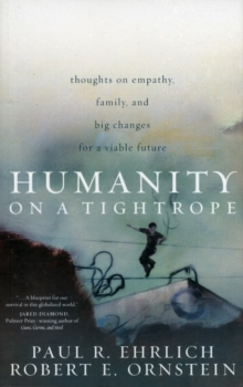 Humanity on a Tightrope : Thoughts on Empathy, Family, and Big Changes for a Viable Future, Paperback Book