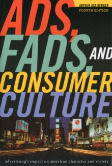 Ads, Fads, and Consumer Culture : Advertising's Impact on American Character and Society, Paperback / softback Book