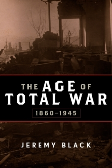 The Age of Total War, 1860-1945, Paperback / softback Book