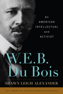 W. E. B. Du Bois : An American Intellectual and Activist, Hardback Book