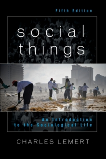 Social Things : An Introduction to the Sociological Life, Paperback Book