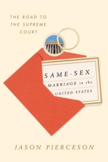 Same-Sex Marriage in the United States : The Road to the Supreme Court, Hardback Book