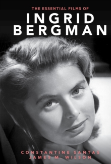 The Essential Films of Ingrid Bergman, Hardback Book