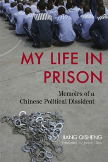 My Life in Prison : Memoirs of a Chinese Political Dissident, Hardback Book