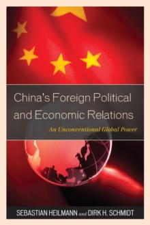 China's Foreign Political and Economic Relations : An Unconventional Global Power, Paperback / softback Book