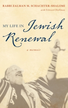 My Life in Jewish Renewal : A Memoir, Hardback Book