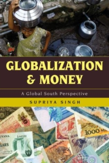 Globalization and Money : A Global South Perspective, Paperback / softback Book