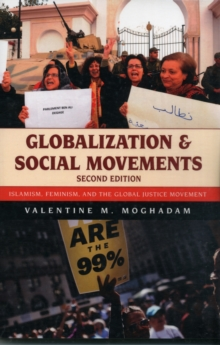 Globalization and Social Movements : Islamism, Feminism, and the Global Justice Movement, Paperback / softback Book