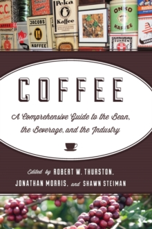 Coffee : A Comprehensive Guide to the Bean, the Beverage, and the Industry, Hardback Book
