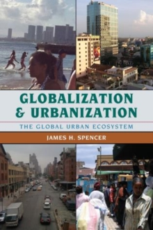 Globalization and Urbanization : The Global Urban Ecosystem, Paperback / softback Book