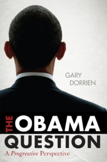 The Obama Question : A Progressive Perspective, Hardback Book