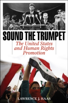 Sound the Trumpet : The United States and Human Rights Promotion, Hardback Book