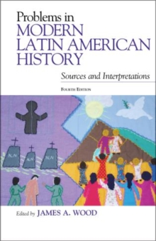Problems in Modern Latin American History : Sources and Interpretations, Hardback Book