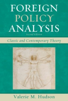 Foreign Policy Analysis : Classic and Contemporary Theory, Hardback Book