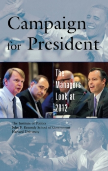 Campaign for President : The Managers Look at 2012, Hardback Book