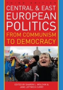 Central and East European Politics : From Communism to Democracy, Hardback Book