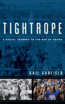 Tightrope : A Racial Journey to the Age of Obama, Hardback Book