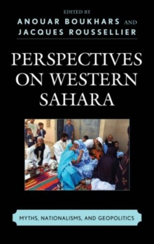Perspectives on Western Sahara : Myths, Nationalisms, and Geopolitics, Hardback Book