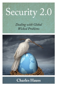 Security 2.0 : Dealing with Global Wicked Problems, Paperback / softback Book